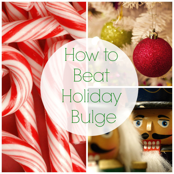 HOW TO BEAT HOLIDAY BULGE
